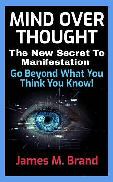MIND OVER THOUGHT (The New Secret To Manifestation - Go Beyond What You Think You Know!)
